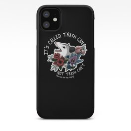 Possum with flowers - It's called trash can not trash can't iPhone Case