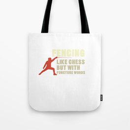 Swordsmanship Swordsman Sword Training Fencing But Like Chess But With Puncture Words Gift Tote Bag