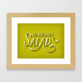 I'll Just Have a Salad Framed Art Print