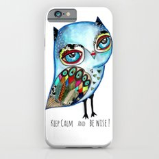Owl - keep calm and be wise! Slim Case iPhone 6s