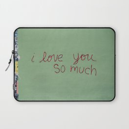 I love you so much Laptop Sleeve
