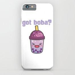 Got Baba? Bubble Tea Tapioca Pearls Milk Tea Iced Drink Beverage Sugar Syrup Black Tea T-shirt iPhone Case