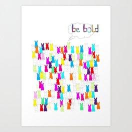 Be Bold. Rabbits. Nursery art. Kids wall art. Inspiration. Animals. Valentines. Art Print
