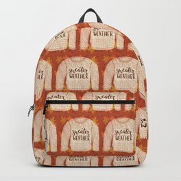 Sweater Weather is Better! Backpack