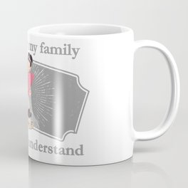 If You Met My Family-Gray Letters Coffee Mug