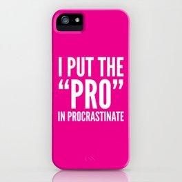 I PUT THE PRO IN PROCRASTINATE (Magenta) iPhone Case