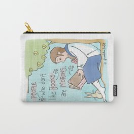 People Who Don't Like Books Are Morons Carry-All Pouch