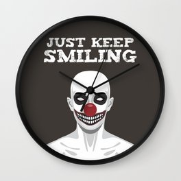 Just keep Smiling Wall Clock