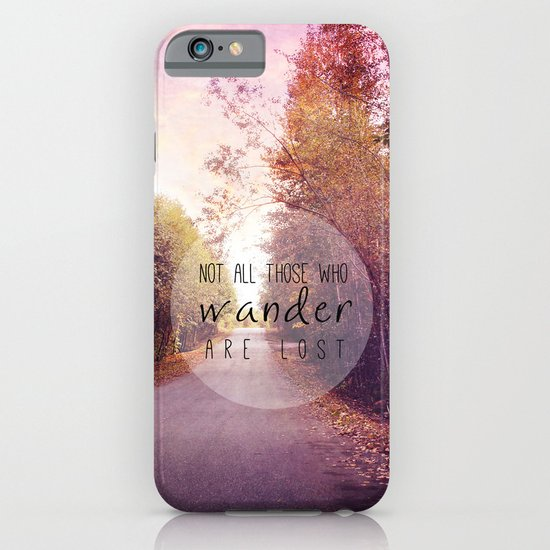 not all those who wander are lost iPhone & iPod Case