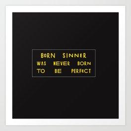 BORN SINNER. Art Print