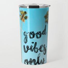 Good LA Vibes Only #society6 #lifestyle Travel Mug