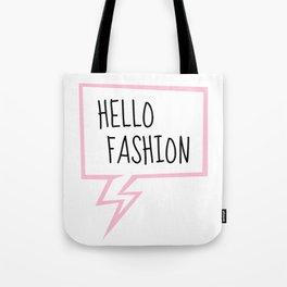 Hello fashion! Tote Bag