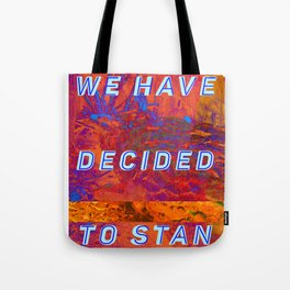 we have decided to stan Tote Bag