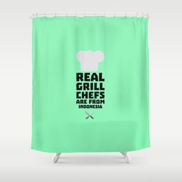 Real Grill Chefs are from Indonesia T-Shirt Dz24t Shower Curtain