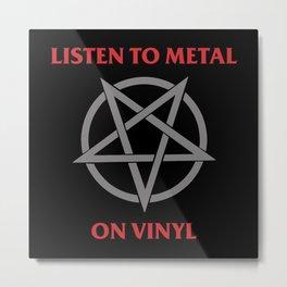 Listen to Metal on Vinyl Metal Print