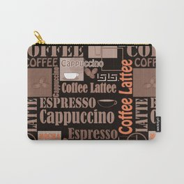 Your favorite coffee. Carry-All Pouch