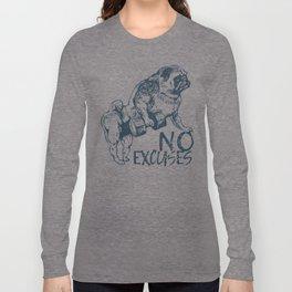 NO EXCUSES Long Sleeve T-shirt