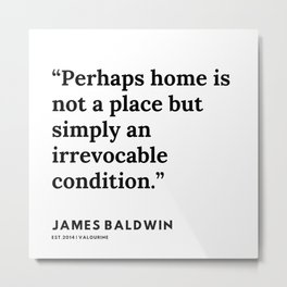 1     |James Baldwin Quotes |  200626 | Black Writers | Motivation Quotes For Life Metal Print