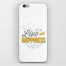 Live with happiness iPhone & iPod Skin