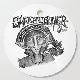 Shenaniganer Cutting Board