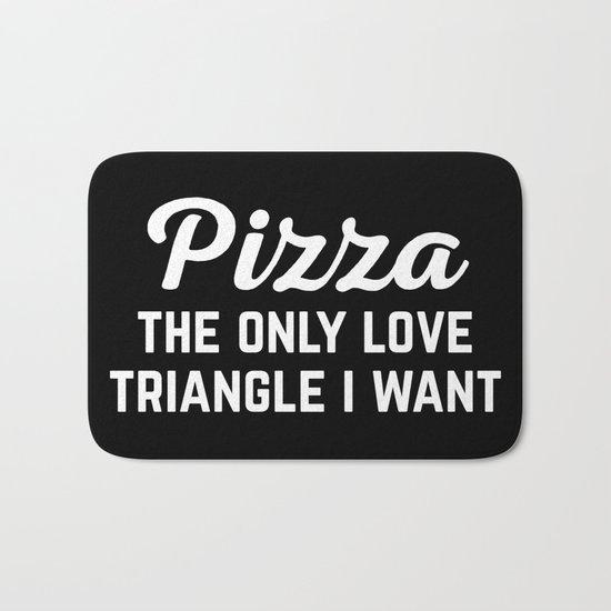 Pizza Love Triangle Funny Quote Bath Mat