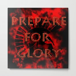 Prepare for Glory-Spartan Warrior Metal Print