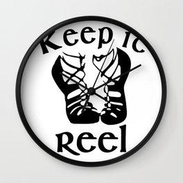 Funny Keep it Reel irish dance Gift Wall Clock