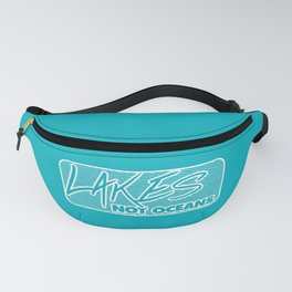 Lakes, Not Oceans Fanny Pack