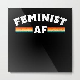 Feminist AF Feminism Women Gift Metal Print