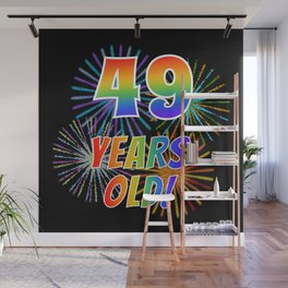 "49th Birthday Themed ""49 YEARS OLD!"" w/ Rainbow Spectrum Colors + Vibrant Fireworks Inspired Pattern Wall Mural"