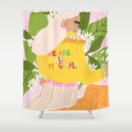 We are magical Shower Curtain
