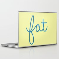 fat Laptop & iPad Skins featuring Fat! by Liza Eckert