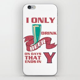 drink beer  - I love beer iPhone Skin