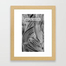 Wax on Wax off Framed Art Print