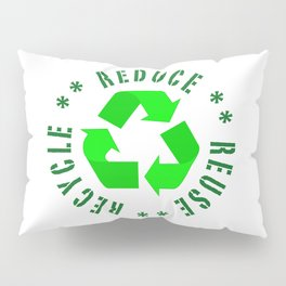 Reduce Reuse Recycle Pillow Sham