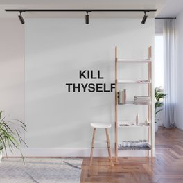 KILL THYSELF Wall Mural