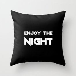 Enjoy The Night - Dark Throw Pillow