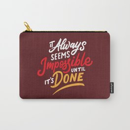 It Always Seems Impossible Until It's Done Quote Carry-All Pouch
