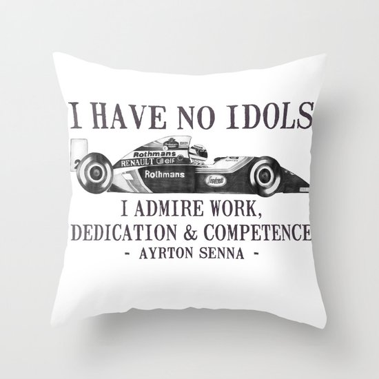 I Have No Idols - Senna Quote Throw Pillow