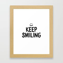 Keep Smiling Happiness Quote Framed Art Print