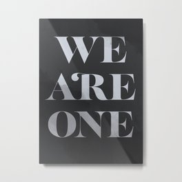 We Are One Metal Print