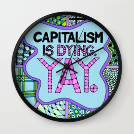 Capitalism is Dying. Yay. Wall Clock