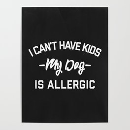 Can't Have Kids Funny Quote Poster