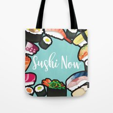 Sushi Now Tote Bag