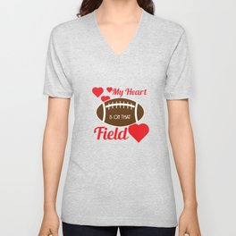 """Fan of football? Tell the world! Wear this tee anytime you want!""""My Heart Is On That Football Field"""" Unisex V-Neck"""