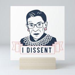 "Ruth Bader Ginsburg ""I Dissent"" Mini Art Print"