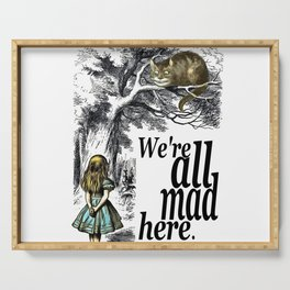 We Are All Mad Here - Alice In Wonderland Quote Serving Tray