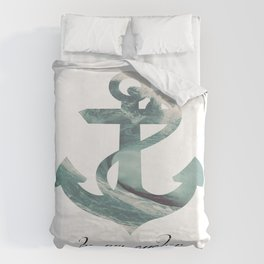 Be my Anchor Duvet Cover