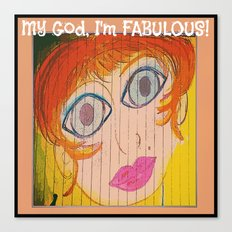 My God, I'm FABULOUS! Canvas Print