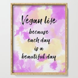 Vegan life because each day is a beautiful day - Pink Serving Tray